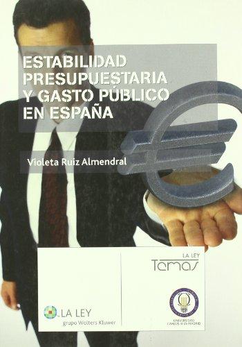 Estabilidad presupuestaria y gasto público en España por Violeta Ruiz Almendral