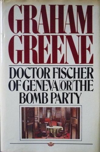 Dr. Fischer aus Genf oder die Bomben-Party. Roman (Greene Dr.)