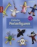 Einfache Perlenfiguren: Plastische und flache Tiere und Figuren (kreativ.kompakt.)