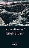 Eifel-Blues: Der 1. Siggi-Baumeister-Krimi (Grafitäter und Grafitote) - Jacques Berndorf