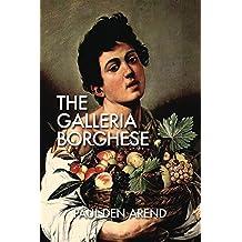 The Galleria Borghese (English Edition)