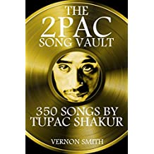 The 2Pac Song Vault: 350 Songs By Tupac Shakur