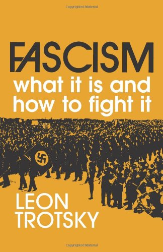 Fascism: What it is and How to Fight it por L. Trotskii