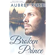 Broken Prince (A New Adult Romance Novel) (Cinderella Book 2) (English Edition)