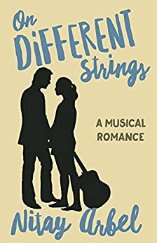 On Different Strings: A Musical Romance (English Edition) par [Arbel, Nitay]