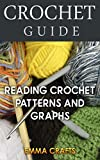 #9: Crochet Guide: Reading Crochet Patterns and Graphs: (Beginner Crochet, Crochet Book)
