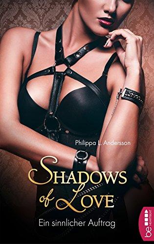 Ein sinnlicher Auftrag - Shadows of Love von [Andersson, Philippa L.]