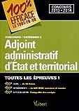 Image de Concours Adjoint administratif d'Etat et territorial - Catégorie C - 100 % Efficace - Le Tout-en-un - Concours 2013-2014