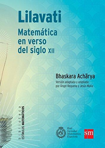 Lilavati. Matemática En Verso Del Siglo XII (Estímulos Matemáticos) por Ángel Requena Fraile