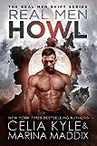 Real Men Howl (Paranormal Shapeshifter Werewolf Romance) (Real Men Shift Book 1)