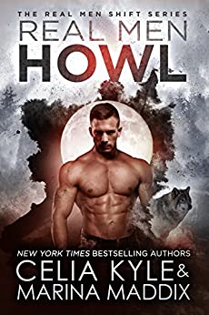 Real Men Howl (Paranormal Shapeshifter Werewolf Romance) (Real Men Shift Book 1) (English Edition)