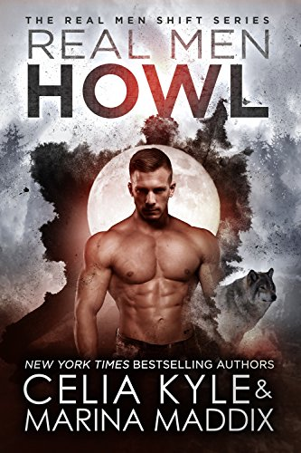 Real Men Howl (Blackwood Pack | Paranormal Werewolf Romance) (Real Men Shift Book 1) (English Edition) por Celia Kyle