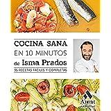 Cocina sana en 10 minutos: 35 recetas fáciles y completas
