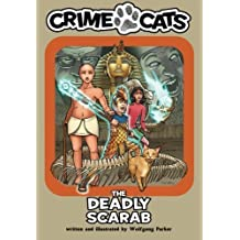 The Deadly Scarab (Crime Cats) (Volume 3) by Wolfgang Parker (2015-10-21)
