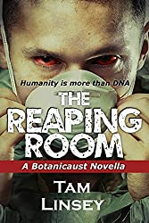 The Reaping Room: A Botanicaust Novella