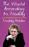 The World According To Noddy: Life Lessons Learned In and Out of Rock & Roll