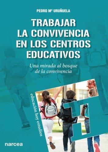 Trabajar la convivencia en los centros educativos (Educación Hoy Estudios) por José María Uruñuela Nájera