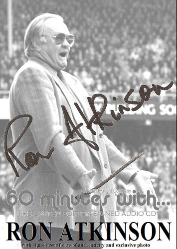 60 minutes with Ron Atkinson - (signed copy) Sheffield Wednesday, Aston Villa,Coventry, Man Utd,