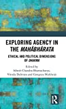 Exploring Agency in the Mahabharata: Ethical and...