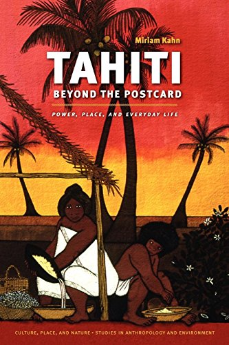 Tahiti Beyond the Postcard: Power, Place, and Everyday Life