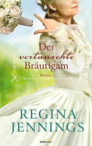 Der vertauschte Bräutigam: Roman.