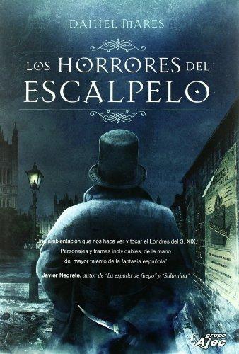 Horrores Del Escalpelo,Los (Hystorica (grupo Ajec)) por Daniel Mares
