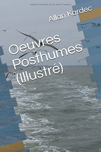 Oeuvres Posthumes (Illustr)