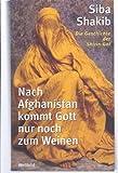 Nach Afghanistan kommt Gott nur noch zum Weinen. 9783828970946
