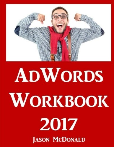 adwords-workbook-2017-edition-advertising-on-google-adwords-youtube-and-the-display-network