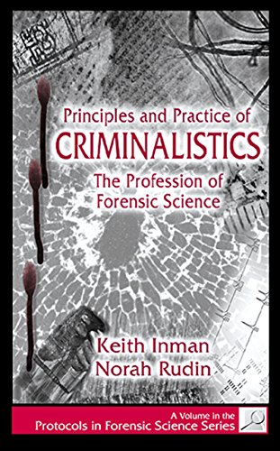 Principles and Practice of Criminalistics: The Profession of Forensic Science (Protocols in Forensic Science) (English Edition)