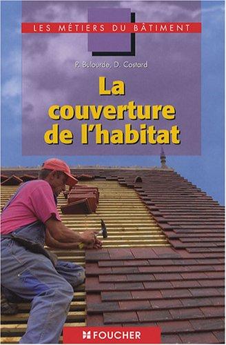 La couverture de l'habitat CAP BEP Bac Pro par Pascal Bulourde, Denis Costard