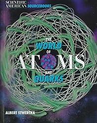World Of Atoms & Quarks (Scientific American Sourcebooks) by Alberta Stwertka (1997-12-09)