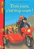 Trois jours, c'est trop court !   Mazard, Claire (1957-....). Auteur