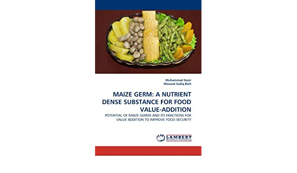 Buy maize germ a nutrient dense substance for food value addition buy maize germ a nutrient dense substance for food value addition book online at low prices in india maize germ a nutrient dense substance for food forumfinder Images