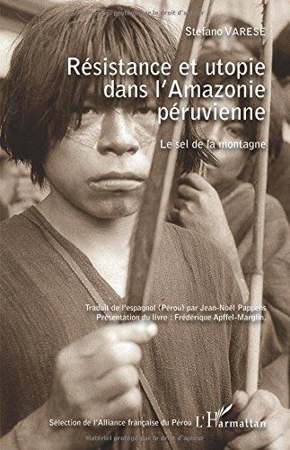 Résistance et utopie dans l'Amazonie péruvienne