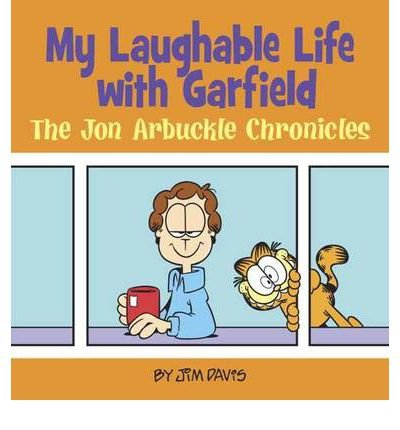 By Jim Davis ; Mark Acey ; Brett Koth ; Scott Nickel ; Thomas Howard ( Author ) [ My Laughable Life with Garfield: The Jon Arbuckle Chronicles By Oct-2012 Paperback