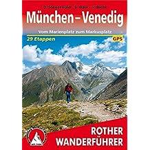 München - Venedig. Vom Marienplatz zum Markusplatz. 29 Etappen. Mt GPS-Tracks. (Rother Wanderführer)