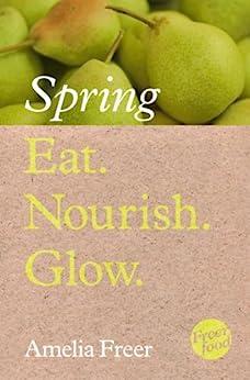 Eat. Nourish. Glow - Spring de [Freer, Amelia]