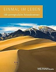 Einmal im Leben Bd. 1: 100 unvergessliche Abenteuerreisen (MERIAN Solitäre)