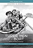 Three Men in a Boat - To Say Nothing of the Dog!: Complete and Unabridged with Extensive Notes