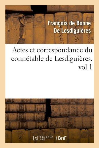 Actes et correspondance du connétable de Lesdiguières.vol 1