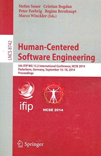 [(Human-Centered Software Engineering : Proceedings 5th IFIP WG 13.2 International Conference, HCSE 2014, Paderborn, Germany, September 16-18, 2014)] [Edited by Stefan Sauer ] published on (October, 2014)