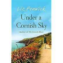 Under a Cornish Sky by Liz Fenwick (2015-05-07)