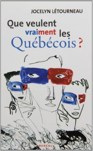 Que veulent vraiment les Quebecois?
