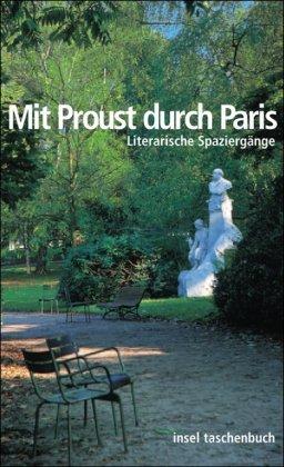 Buchseite und Rezensionen zu 'Mit Proust durch Paris: Literarische Spaziergänge (insel taschenbuch)' von Rainer Moritz