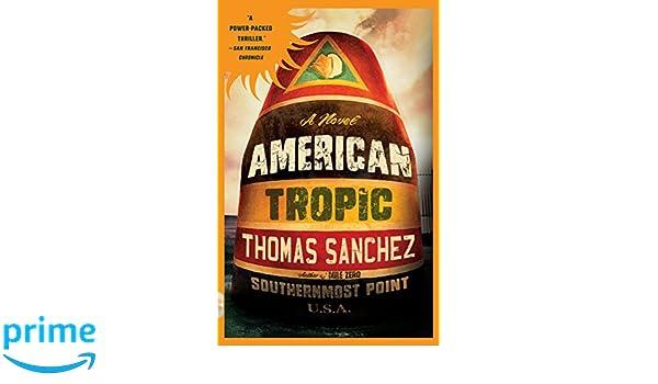 Amazonfr American Tropic A Thriller Thomas Sanchez Livres