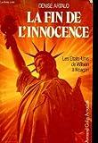 LA FIN DE L'INNOCENCE LES ETATS-UNIS DE W