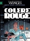 Colère rouge : Largo Winch. 18 | Van Hamme, Jean (1939-....). Auteur