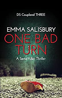 One Bad Turn: A serial killer thriller (DS Coupland Book 3) by [Salisbury, Emma]