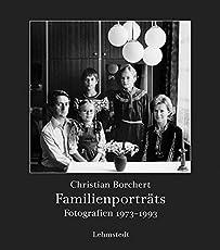 Familienporträts: Fotografien 1973-1993